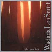 W.L. Smith: Light Upon Light / California EAR Unit, et al