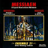 Messiaen, Revueltas, Ruggles / Weisberg, Ensemble 21