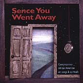 Sence You Went Away - Art Songs & Spirituals