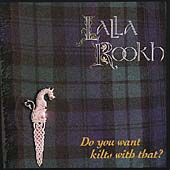 Lalla Rookh: Would You Like Kilts with That? *