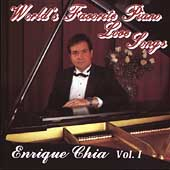 Enrique Chia (Piano/Composer): World's Favorite Piano Love Songs, Vol. 1