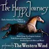 Happy Journey - Early American Music Vol II / Western Wind