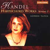 Handel: Harpsichord Works Vol 2 / Sophie Yates