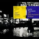 Lucky Thompson: Jazz in Paris: With Dave Pochonet All Stars