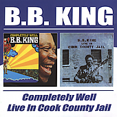 B.B. King: Completely Well/Live in Cook County Jail