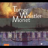 Turner, Whistler, Monet - Debussy, Mahler, et al