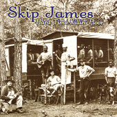 Skip James: Hard Time Killin' Floor