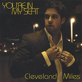 Cleveland Miles: You're in My Seat