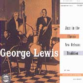 George Lewis (Clarinet): Jazz in the Classic New Orleans Tradition