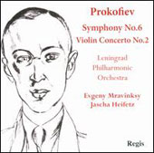 Prokofiev: Symphony no 6; Violin Concerto no 2 / Jascha Heifetz, violin, Mravinsky