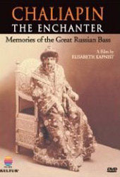 Chaliapin: The Enchanter Remembering The Great Russian Bass [DVD]
