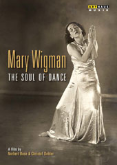 Mary Wigman: The Soul of Dance, a documentary / Dir. by Norbert Busè & Christof Debler [DVD]