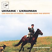 Ukrainian Folk Song Ensemble: Voices from the Steppe: Ukraine