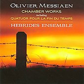 Messiaen: Chamber Works / Hebrides Ensemble