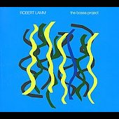 Robert Lamm: The Bossa Project *