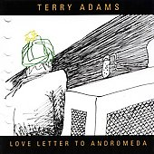 Terry Adams (Keyboards/Producer): Love Letter to Andromeda *