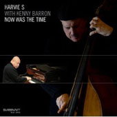 Harvie S (Bass)/Kenny Barron: Now Was the Time