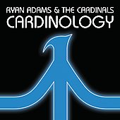 Ryan Adams/Ryan Adams & the Cardinals: Cardinology [Digipak]