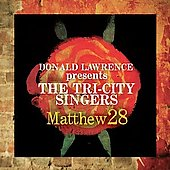 Donald Lawrence (Producer): Matthew 28: Greatest Hits