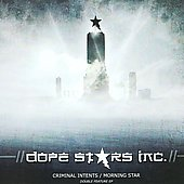 Dope Stars, Inc.: Criminal Intents/Morning Star