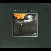 Our Lady Peace: Burn Burn Burn (Deluxe Edition) [Digipak] [Limited]