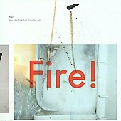 Fire!: You Liked Me Five Minutes Ago [Digipak]