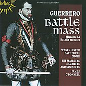 Guerrero: Battle Mass / Westminster Cathedral Choir, et al