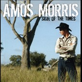 Amos Morris: Sign of the Times