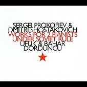 Ufuk & Bahar Dördüncü: Works For 2 Pianists Under Soviet Rule [Digipak]