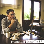 Ryan Newcomb: Grace [EP] *