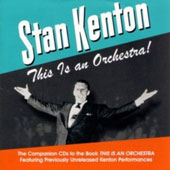 Stan Kenton Orchestra/Stan Kenton: This Is an Orchestra [Box Set] *