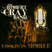 Robert Cray/Robert Cray Band: Cookin' in Mobile [Digipak]