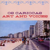 Os Cariocas: Art & Voices
