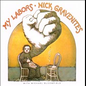 Nick Gravenites: My Labors & More