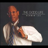 Herman Lee: The  Good Life