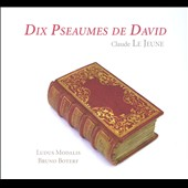 Claude Le Jeune: Dix Pseaumes de David