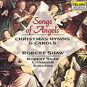 Songs of Angels - Christmas Hymns and Carols / Robert Shaw