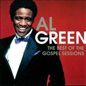 Al Green (Vocals): The Best of the Gospel Sessions