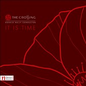 The Crossing: It Is Time / Moder choral works