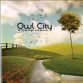 Owl City: All Things Bright and Beautiful [Digipak]