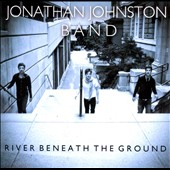 Jonathan Johnston Band: River Beneath The Ground [Slipcase]