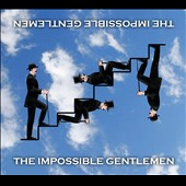 The Impossible Gentlemen: The Impossible Gentlemen [Digipak]