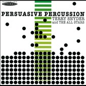 Terry Snyder & the All Stars/Terry Snyder: Persuasive Percussion