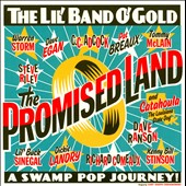 Lil' Band O' Gold: Promised Land: A Swamp Pop Journey