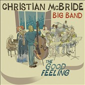 Christian McBride/Christian McBride Big Band: The Good Feeling