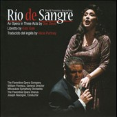 Don Davis: R&#237;o de Sangre, opera in three acts / Florentine Opera Company