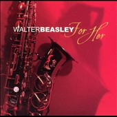 Walter Beasley (Jazz): For Her