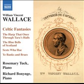 Wallace: Celtic Fantasies, etc. / Rosemary Tuck, Richard Bonynge