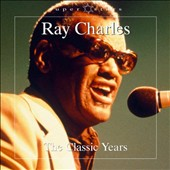 Ray Charles: The Classic Years