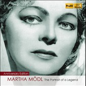 Martha M&#246;dl: The Portrait of a Legend / Wagner, Strauss, Fortner, Reimann